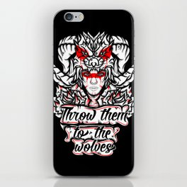 Throw Them To The Wolves iPhone Skin
