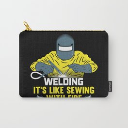 Welding: It's like Sewing with Fire Carry-All Pouch