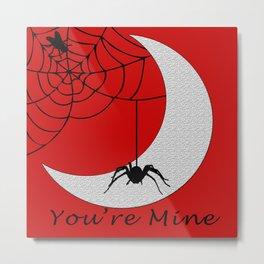 You're mine Metal Print