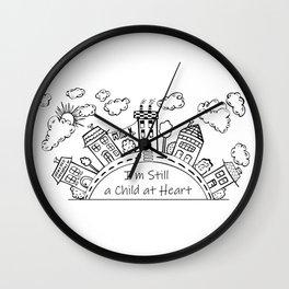 I'm still a child at heart Wall Clock