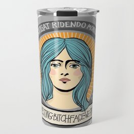 In Resting Bitch Face We Trust Travel Mug