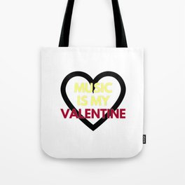 music is my valentine new 2018 14feb love heart Tote Bag