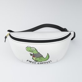 First Coffe im a dino tyrex Fanny Pack