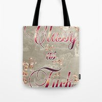 classy Tote Bags featuring Classy by Elle Sturgeon