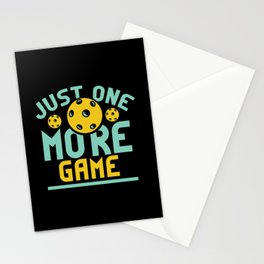 Pickleball Design: Just One More Game I Serve, Score & Day Stationery Cards