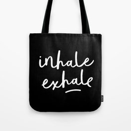 Inhale Exhale black-white typography poster black and white design bedroom wall home decor Tote Bag
