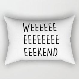 WEEEEEEEEEEEKEND Rectangular Pillow