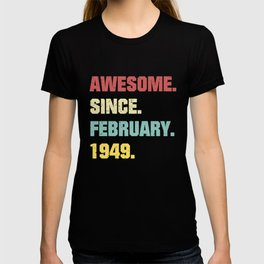 70th Birthday Gift Awesome Since February 1949 T-shirt