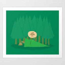 Well, I heard it... Art Print
