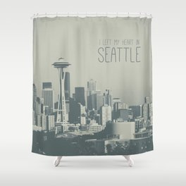 I LEFT MY HEART IN SEATTLE Shower Curtain
