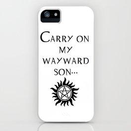Carry On My Wayward Son.  iPhone Case