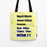 work hard Tote Bags featuring Hard Work by Brian Raggatt