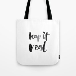 Keep It Real Tote Bag