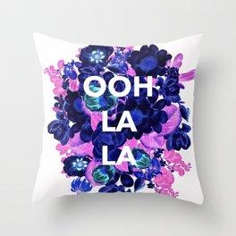 Ooh La La - floral Throw Pillow