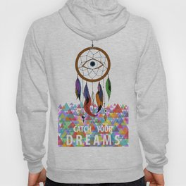 CATCH YOUR DREAMS Hoody