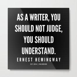 22  |Ernest Hemingway Quote Series  | 190613 Metal Print