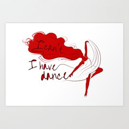 I can't, I have dance - Red Art Print