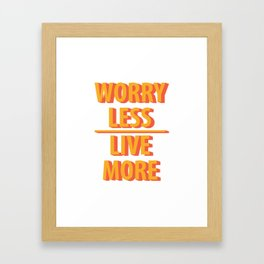 Live More Quotes Framed Art Print