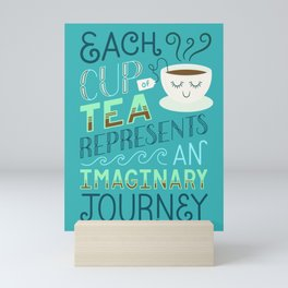 Tea is a Journey Mini Art Print