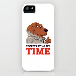 Stop Wasting My Time iPhone Case