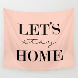Let's Stay Home Wall Tapestry