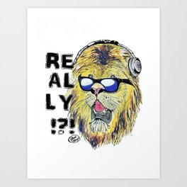 Really!?! Art Print