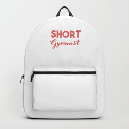 Im Not Short Cool Gymnast Athletic Sports Gift Backpack