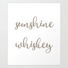 Sunshine and Whiskey Art Print