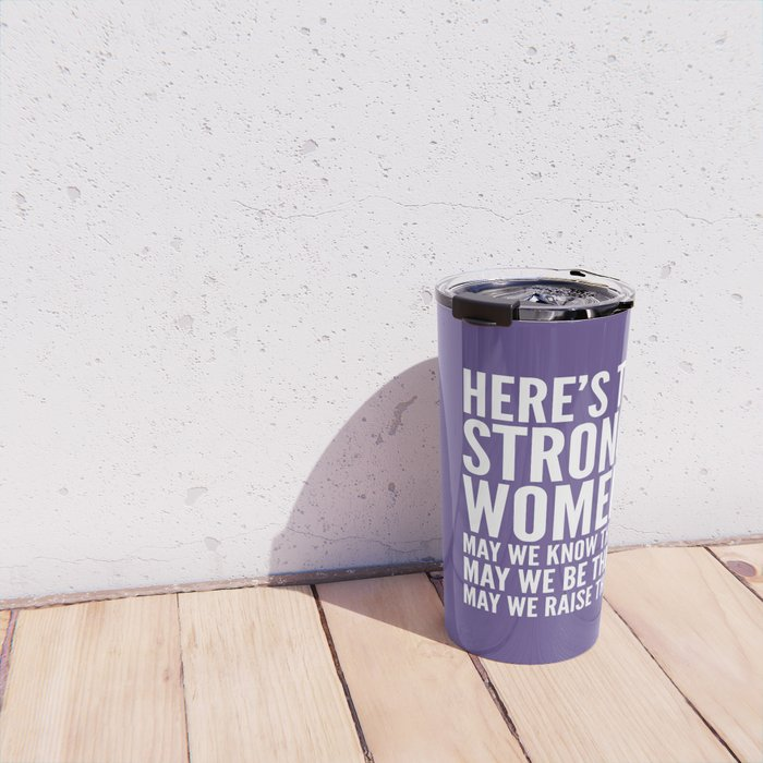 Here's to Strong Women (Ultra Violet) Travel Mug