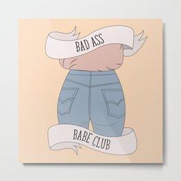 Bad Ass Babe Club Metal Print