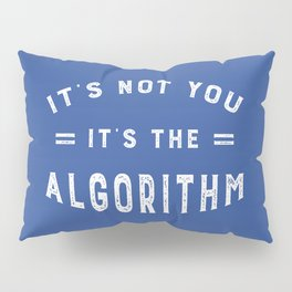 Blame the Social Media Algorithm Pillow Sham