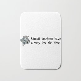 Circuit Designers Have A Very Low Rise Time Bath Mat