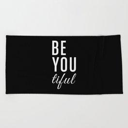 Be You tiful Beach Towel