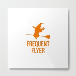Frequent Flyer Halloween Flying Witch Metal Print