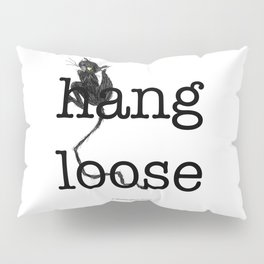 Hang loose is one complicated emotion of a cat! Pillow Sham
