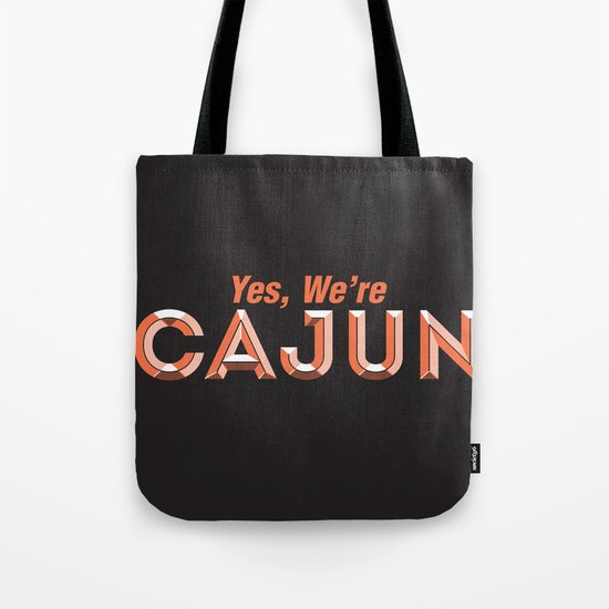 Yes, We're Cajun Tote Bag