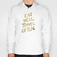 quotes Hoodies featuring Eat Well Travel Often on Gold by Cat Coquillette