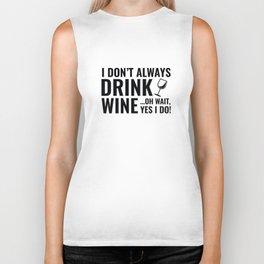 I Don't Always Drink Wine Biker Tank