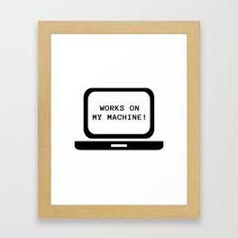 Works on my machine Framed Art Print