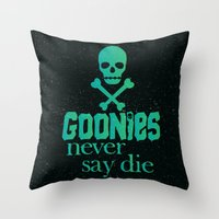 goonies Throw Pillows featuring Goonies never say die by Rosaura Grant