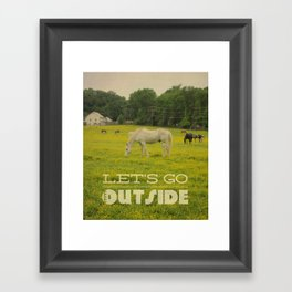 Let's Go Outside Framed Art Print