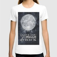 i love you to the moon and back T-shirts featuring I love you to the Moon & back by Pixels and Paper