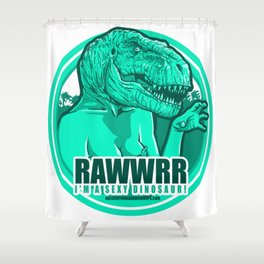Rawwrr Sexy TRex Shower Curtain