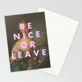 BE NICE OR LEAVE Stationery Cards