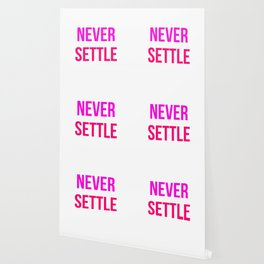 Never Settle Motivational Design Wallpaper