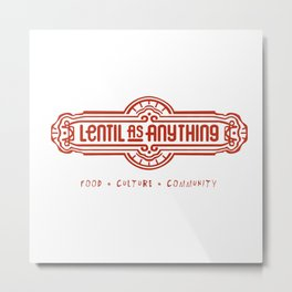 Lentil as Anything - Food, Culture, Community Metal Print