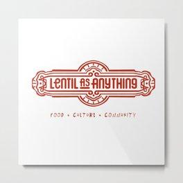 Lentil as Anything - Food, Culture, Community Metal Print