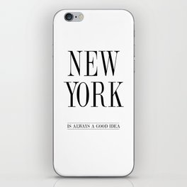 NEW YORK is always a good idea Quote iPhone Skin
