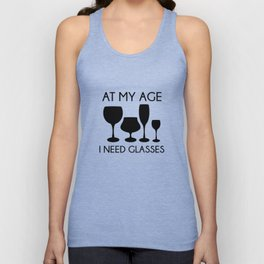 At My Age I Need Glasses Unisex Tank Top