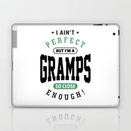 Perfect But I'm a Gramps Laptop & iPad Skin